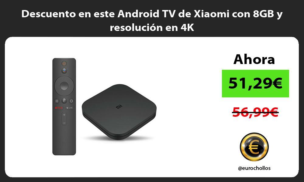 Descuento en este Android TV de Xiaomi con 8GB y resolución en 4K