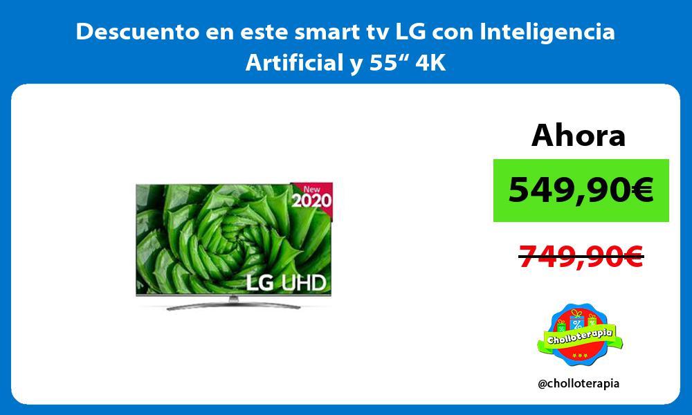 """Descuento en este smart tv LG con Inteligencia Artificial y 55"""" 4K"""