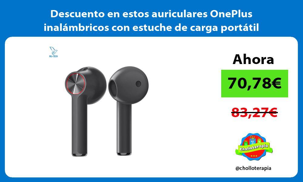 Descuento en estos auriculares OnePlus inalámbricos con estuche de carga portátil