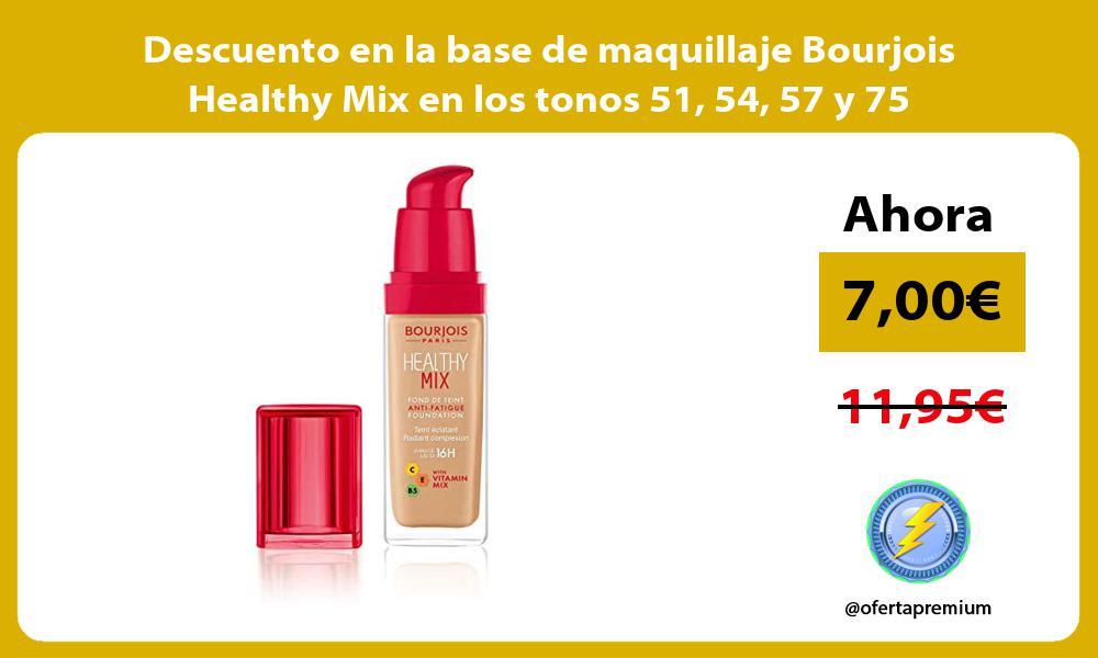 Descuento en la base de maquillaje Bourjois Healthy Mix en los tonos 51 54 57 y 75