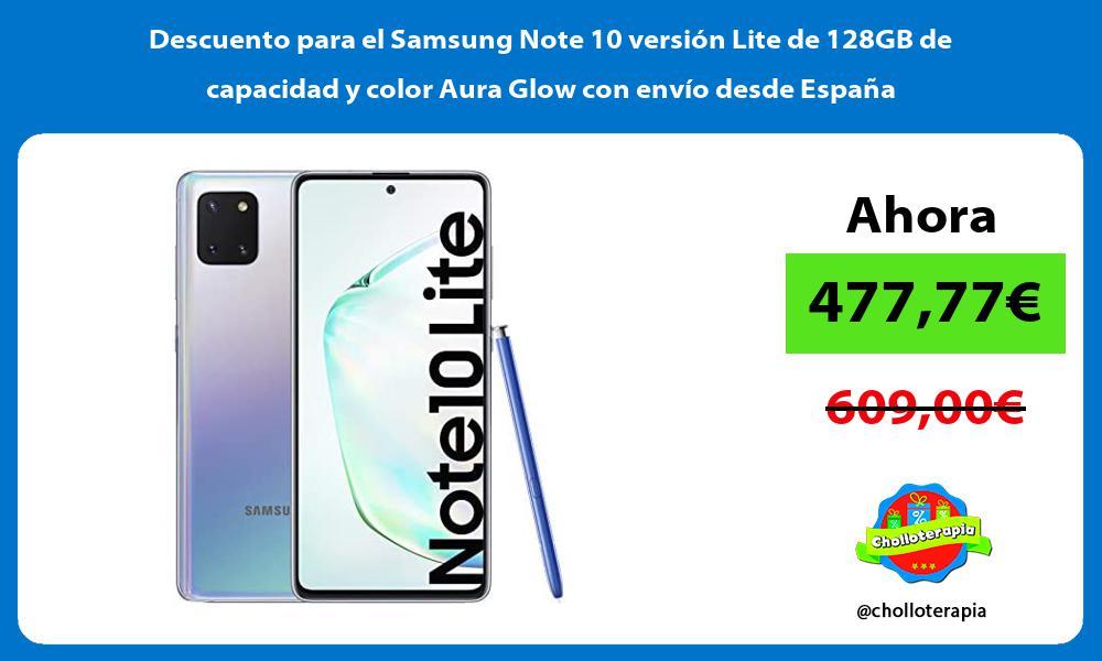 Descuento para el Samsung Note 10 versión Lite de 128GB de capacidad y color Aura Glow con envío desde España