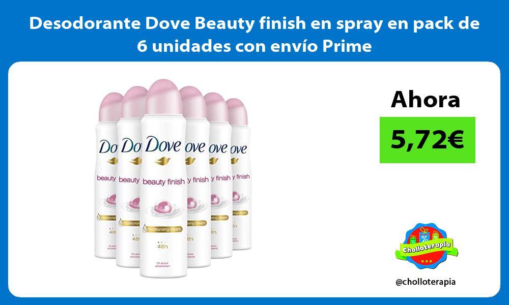 Desodorante Dove Beauty finish en spray en pack de 6 unidades con envío Prime