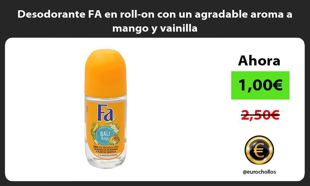 Desodorante FA en roll on con un agradable aroma a mango y vainilla