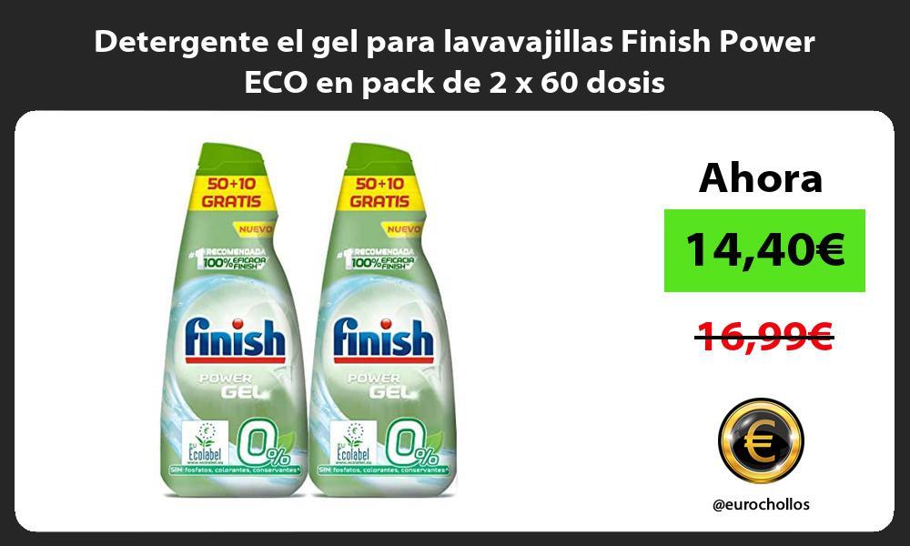 Detergente el gel para lavavajillas Finish Power ECO en pack de 2 x 60 dosis