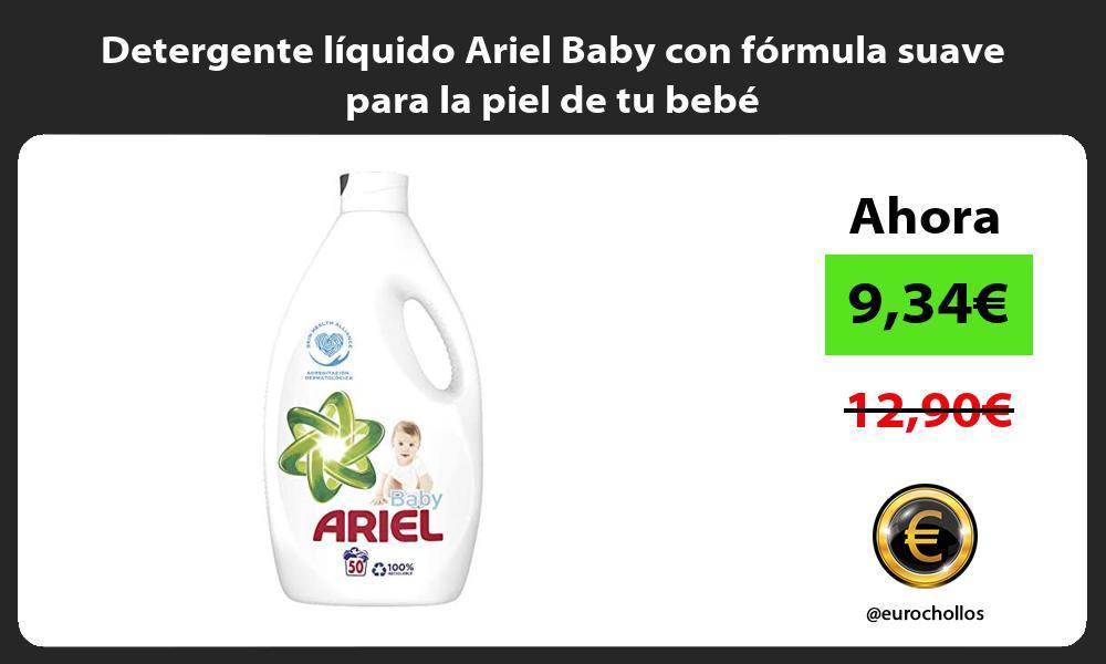Detergente líquido Ariel Baby con fórmula suave para la piel de tu bebé