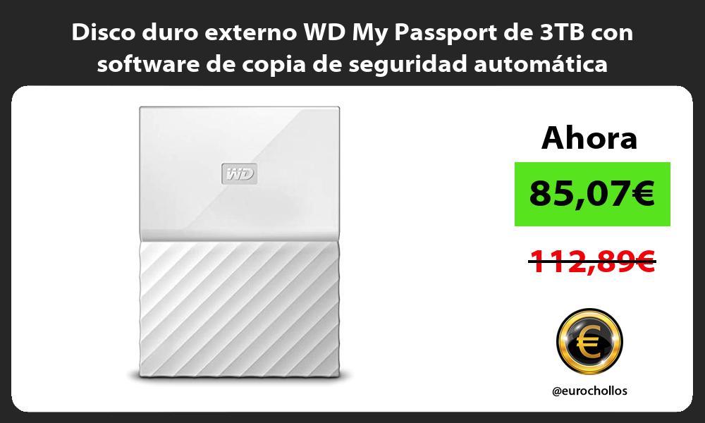Disco duro externo WD My Passport de 3TB con software de copia de seguridad automática