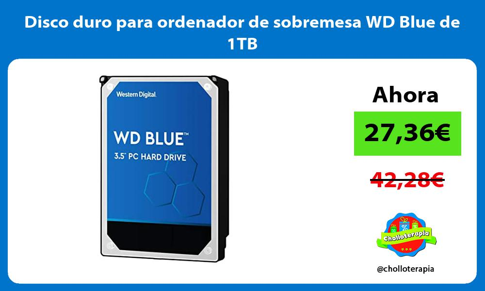 Disco duro para ordenador de sobremesa WD Blue de 1TB
