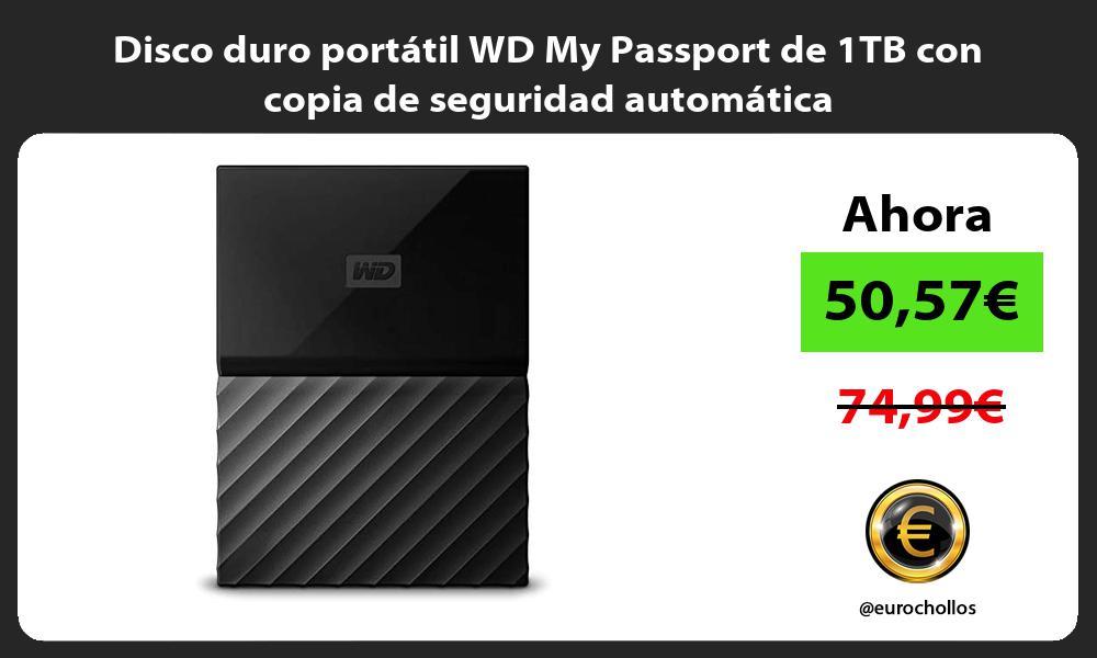 Disco duro portátil WD My Passport de 1TB con copia de seguridad automática
