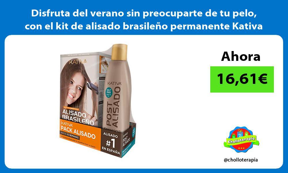 Disfruta del verano sin preocuparte de tu pelo con el kit de alisado brasileño permanente Kativa