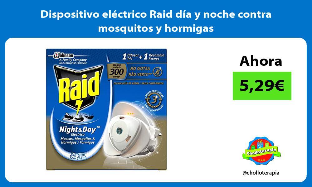 Dispositivo eléctrico Raid día y noche contra mosquitos y hormigas