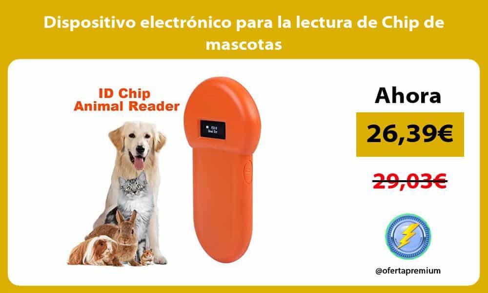 Dispositivo electrónico para la lectura de Chip de mascotas