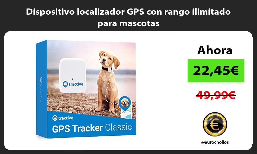Dispositivo localizador GPS con rango ilimitado para mascotas