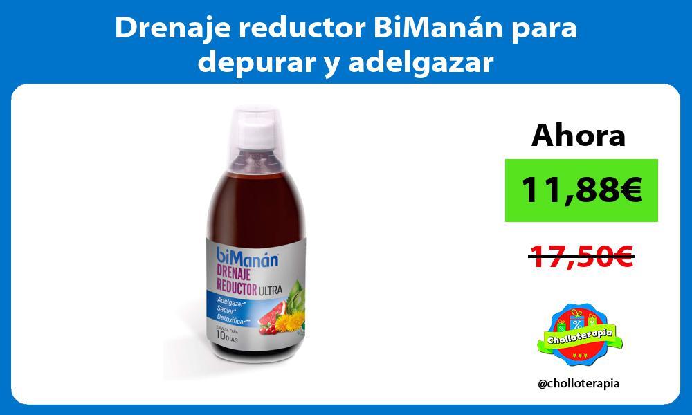 Drenaje reductor BiManán para depurar y adelgazar