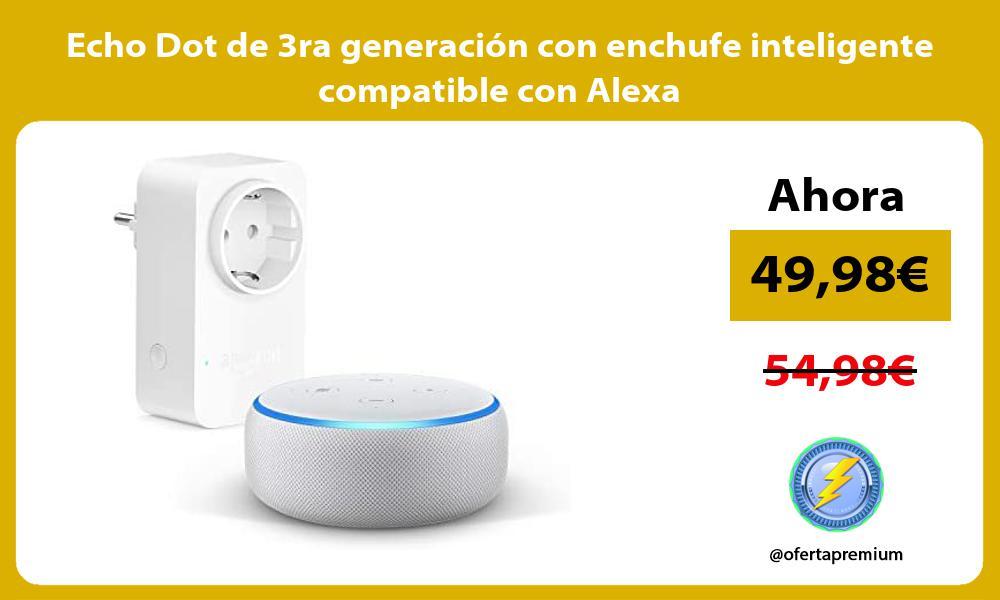 Echo Dot de 3ra generación con enchufe inteligente compatible con Alexa