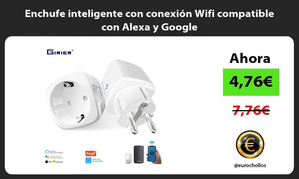 Enchufe inteligente con conexión Wifi compatible con Alexa y Google