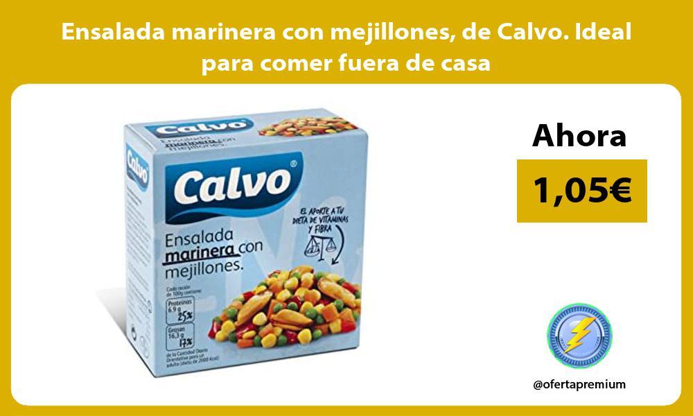 Ensalada marinera con mejillones de Calvo Ideal para comer fuera de casa