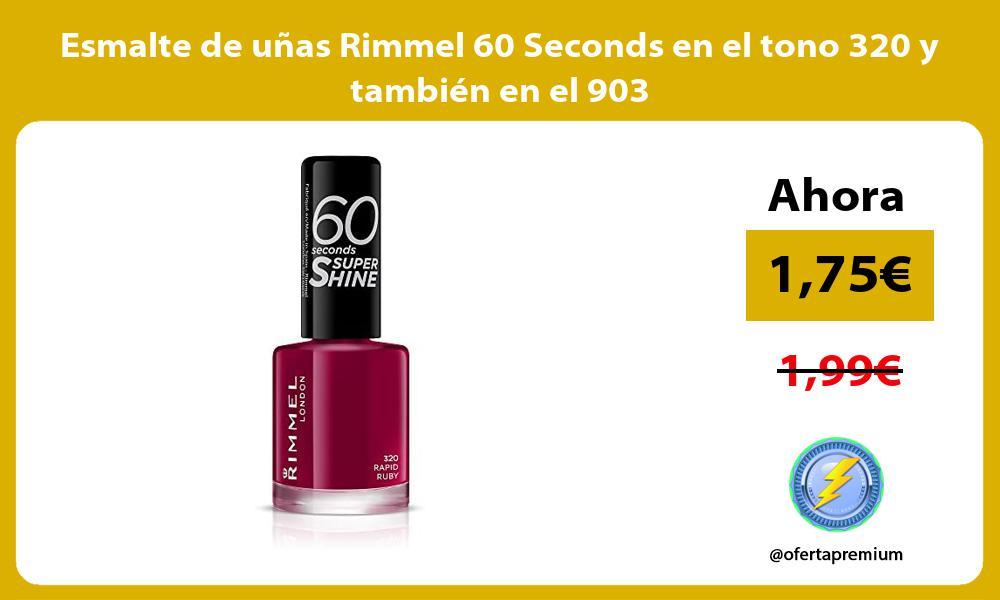 Esmalte de uñas Rimmel 60 Seconds en el tono 320 y también en el 903