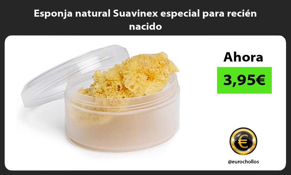 Esponja natural Suavinex especial para recién nacido