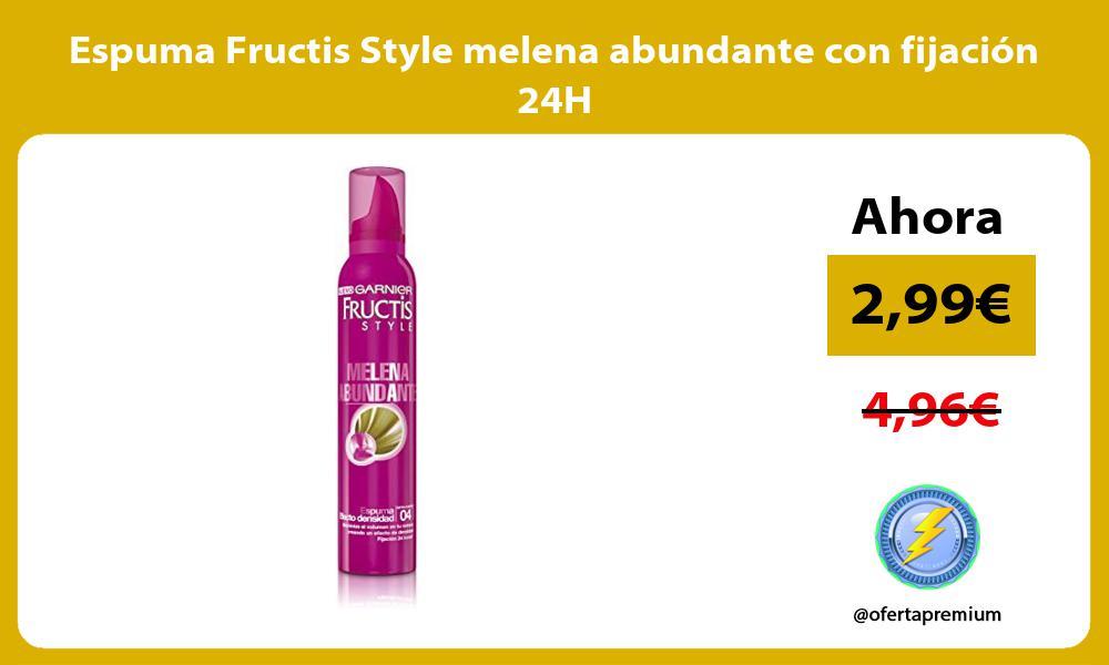 Espuma Fructis Style melena abundante con fijación 24H