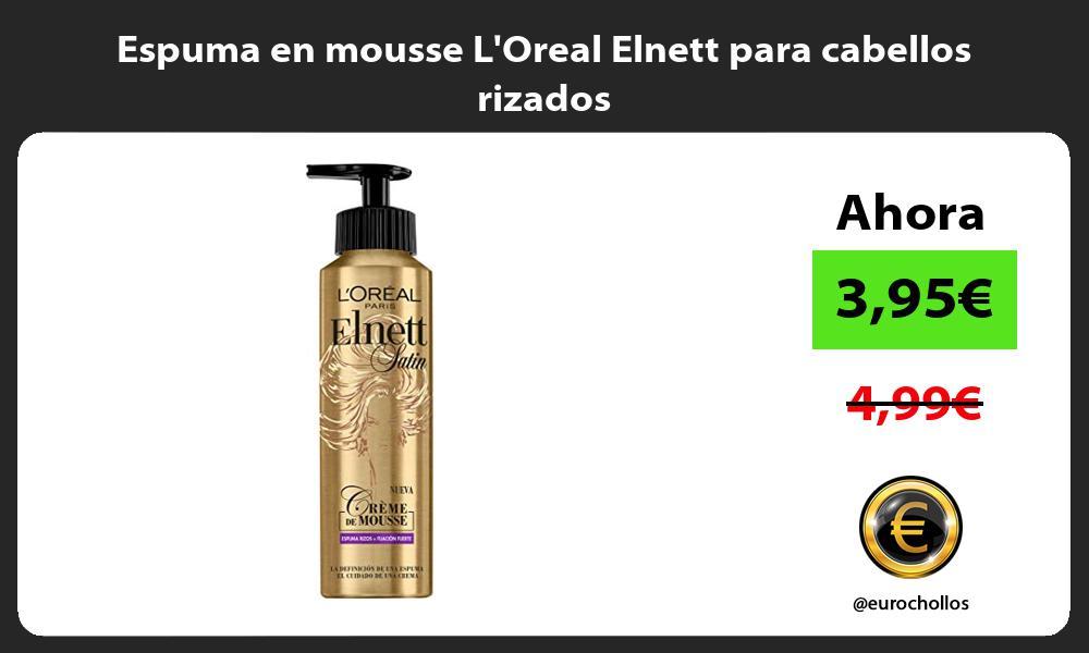 Espuma en mousse LOreal Elnett para cabellos rizados