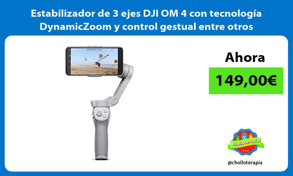 Estabilizador de 3 ejes DJI OM 4 con tecnología DynamicZoom y control gestual entre otros