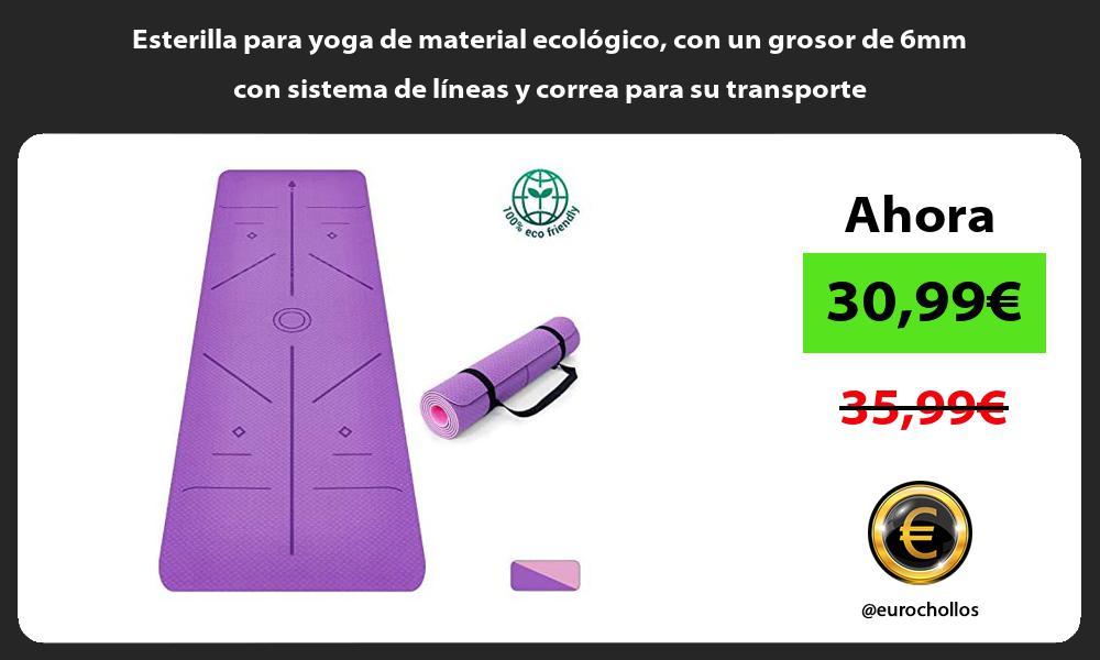 Esterilla para yoga de material ecológico con un grosor de 6mm con sistema de líneas y correa para su transporte