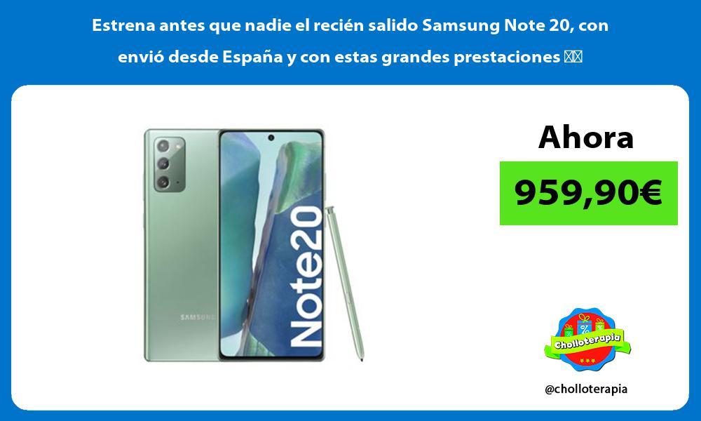 Estrena antes que nadie el recién salido Samsung Note 20 con envió desde España y con estas grandes prestaciones 👇🏻