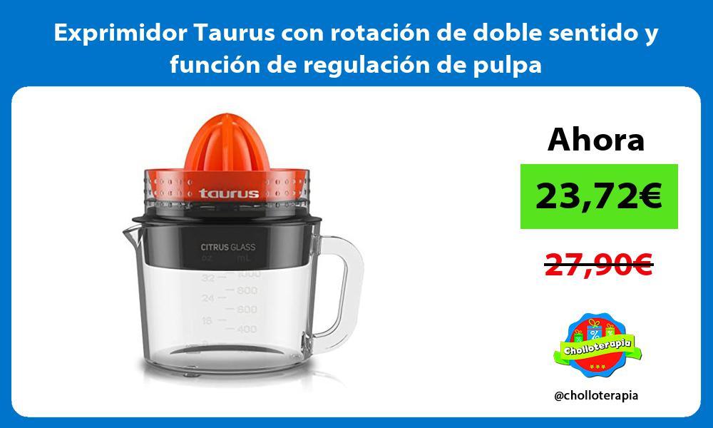 Exprimidor Taurus con rotación de doble sentido y función de regulación de pulpa