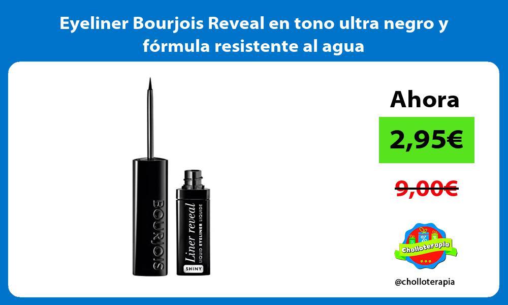 Eyeliner Bourjois Reveal en tono ultra negro y fórmula resistente al agua