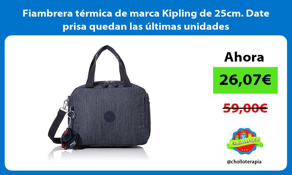 Fiambrera térmica de marca Kipling de 25cm Date prisa quedan las últimas unidades