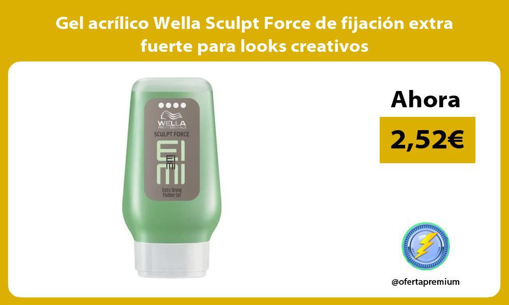 Gel acrílico Wella Sculpt Force de fijación extra fuerte para looks creativos