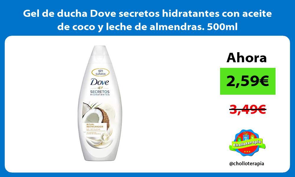 Gel de ducha Dove secretos hidratantes con aceite de coco y leche de almendras 500ml