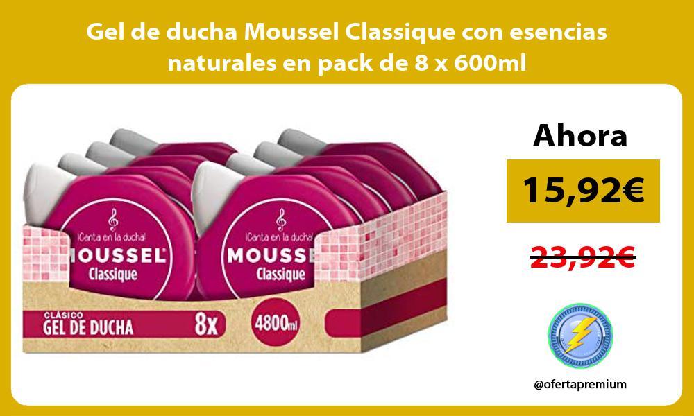 Gel de ducha Moussel Classique con esencias naturales en pack de 8 x 600ml