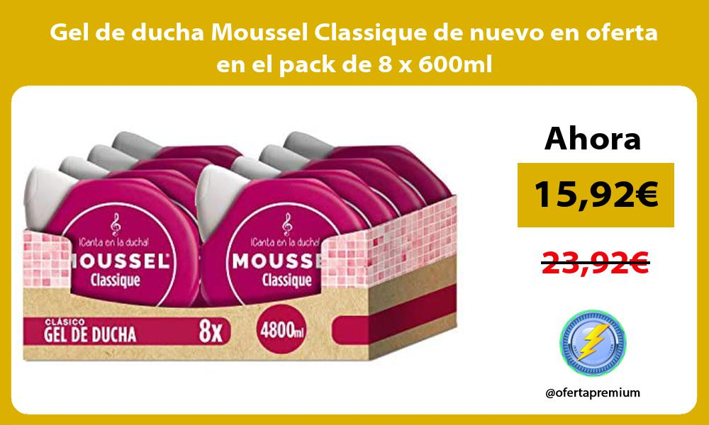 Gel de ducha Moussel Classique de nuevo en oferta en el pack de 8 x 600ml