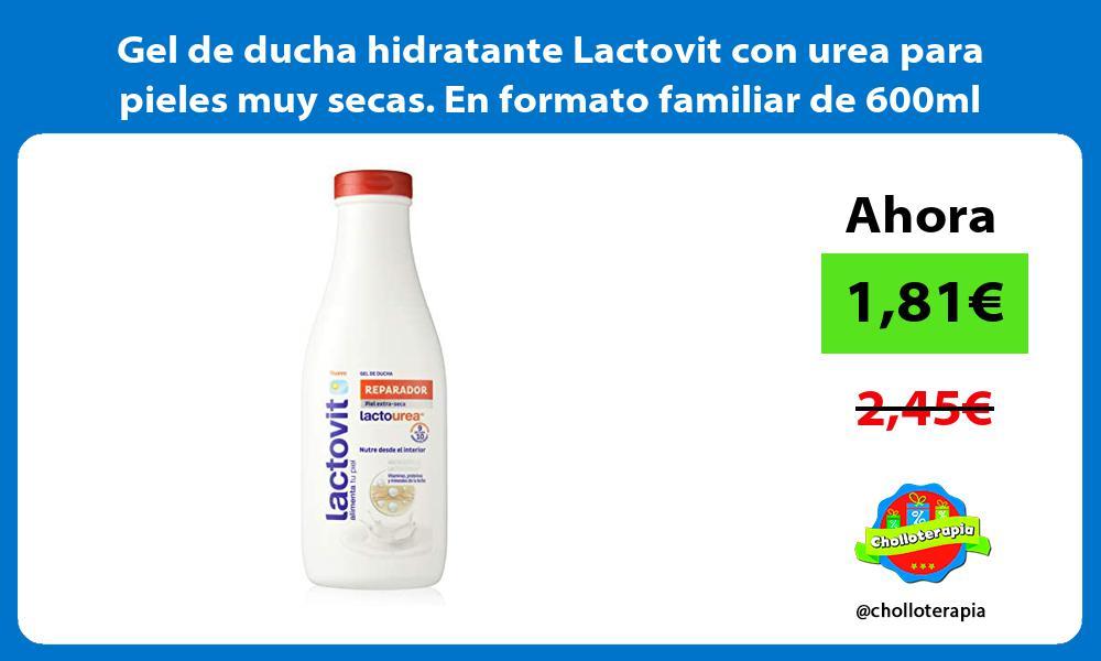 Gel de ducha hidratante Lactovit con urea para pieles muy secas En formato familiar de 600ml