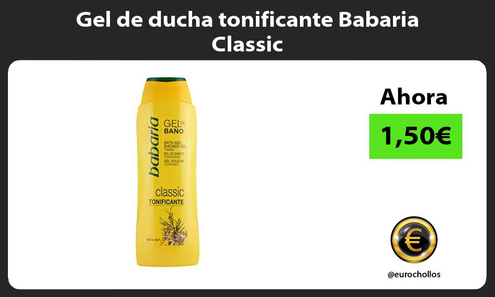 Gel de ducha tonificante Babaria Classic