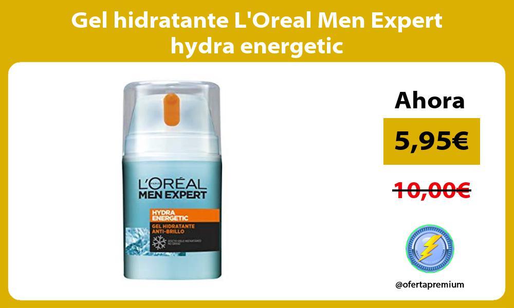 Gel hidratante LOreal Men Expert hydra energetic