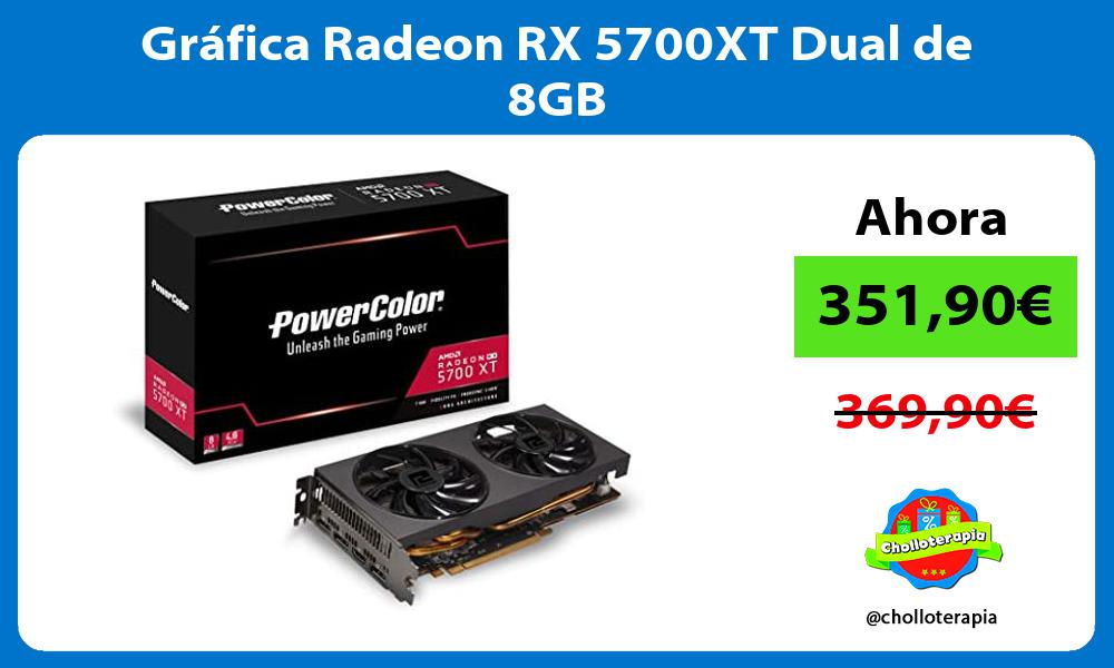 Gráfica Radeon RX 5700XT Dual de 8GB