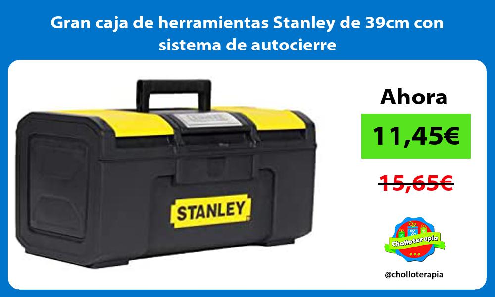 Gran caja de herramientas Stanley de 39cm con sistema de autocierre