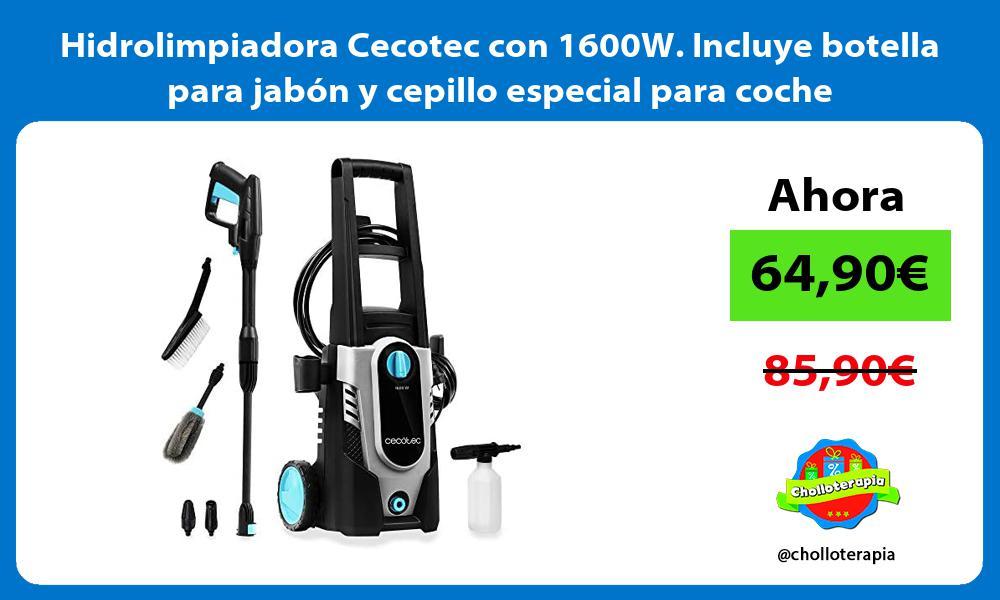 Hidrolimpiadora Cecotec con 1600W Incluye botella para jabón y cepillo especial para coche