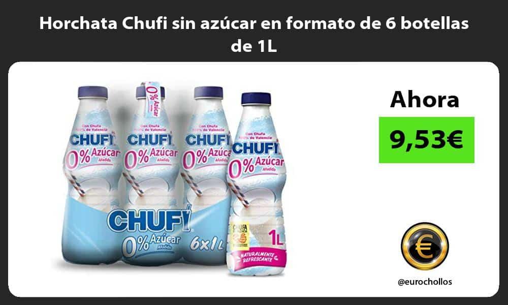 Horchata Chufi sin azúcar en formato de 6 botellas de 1L