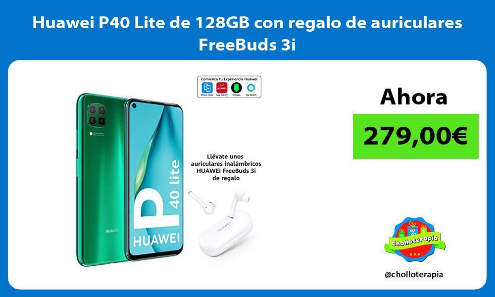 Huawei P40 Lite de 128GB con regalo de auriculares FreeBuds 3i
