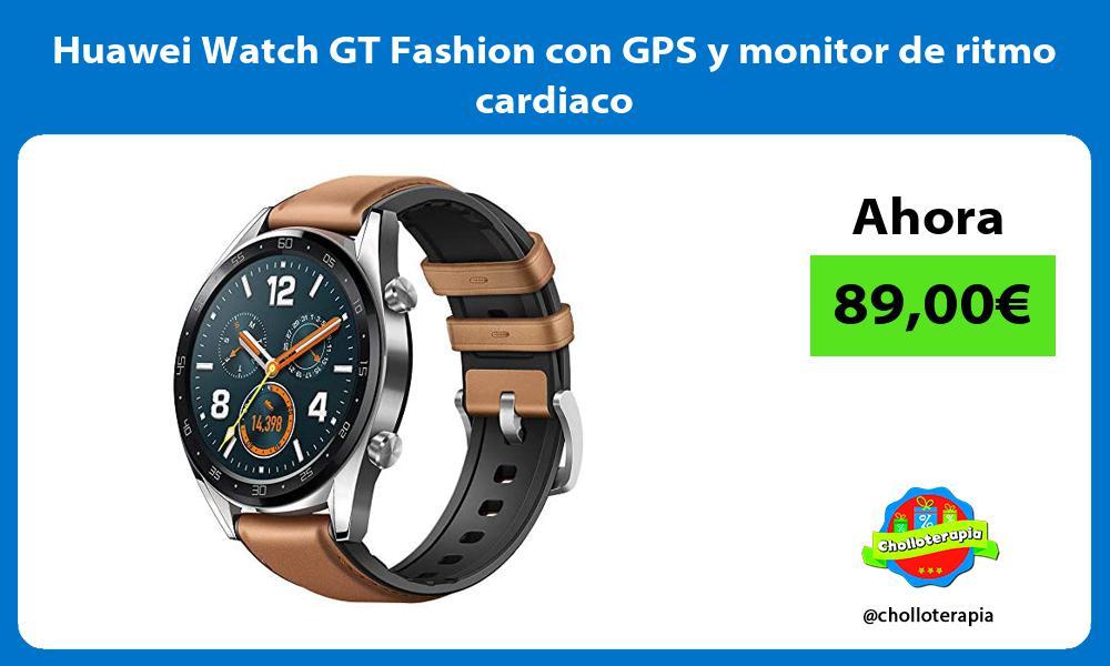 Huawei Watch GT Fashion con GPS y monitor de ritmo cardiaco