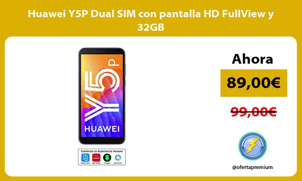 Huawei Y5P Dual SIM con pantalla HD FullView y 32GB