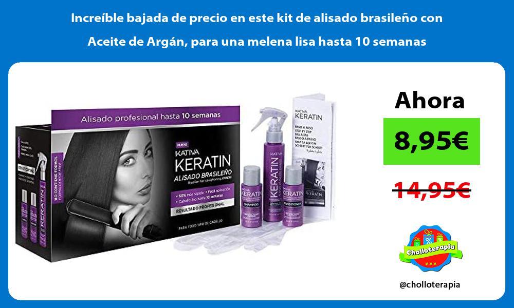 Increíble bajada de precio en este kit de alisado brasileño con Aceite de Argán para una melena lisa hasta 10 semanas