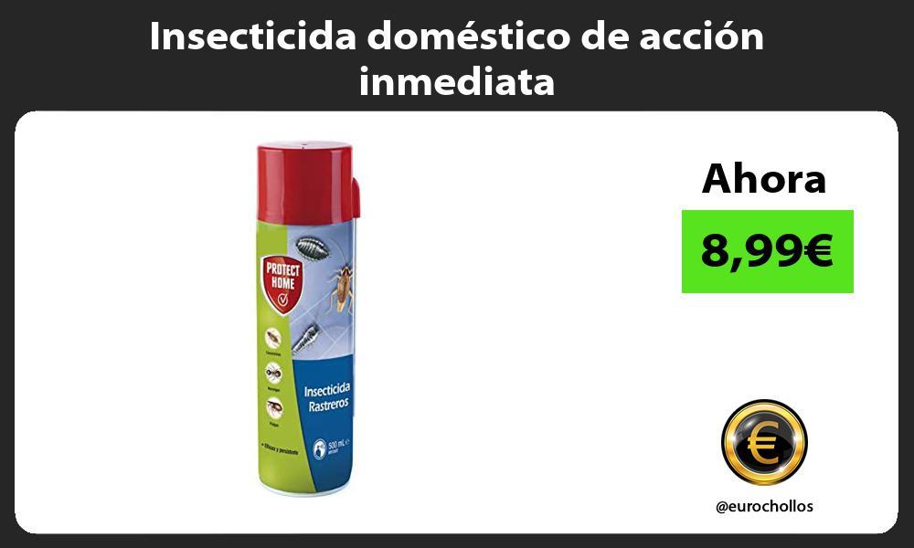 Insecticida doméstico de acción inmediata