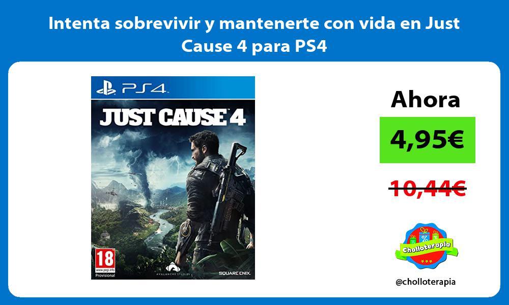 Intenta sobrevivir y mantenerte con vida en Just Cause 4 para PS4