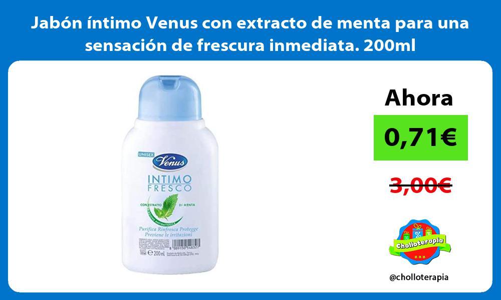 Jabón íntimo Venus con extracto de menta para una sensación de frescura inmediata 200ml