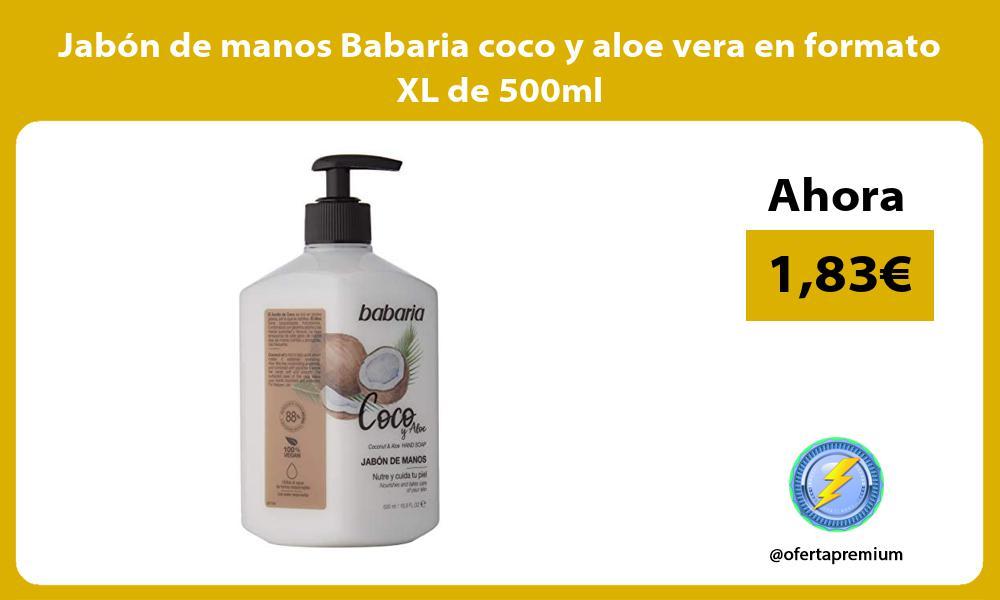 Jabón de manos Babaria coco y aloe vera en formato XL de 500ml