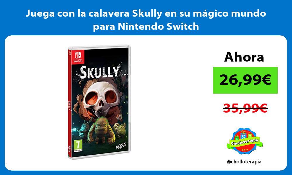 Juega con la calavera Skully en su mágico mundo para Nintendo Switch